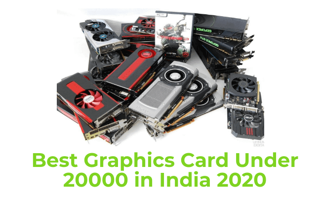 Best graphics card under 20000 in India 2020