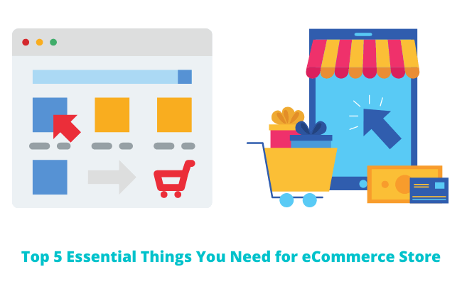 Top 5 Essential Things You Need for eCommerce Store