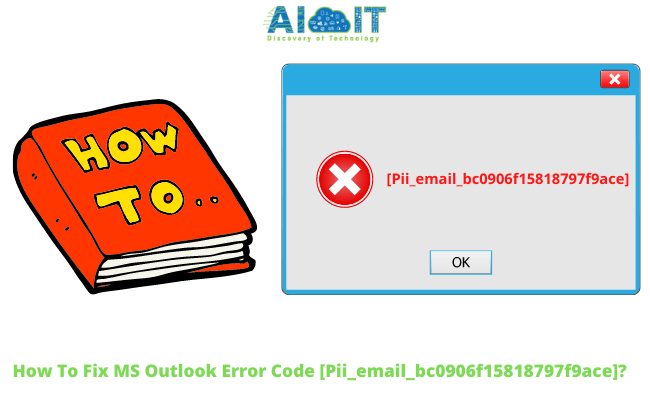How To Fix MS Outlook Error Code [Pii_email_bc0906f15818797f9ace] | Latest Updates 2021 | Easy Solution And Tips