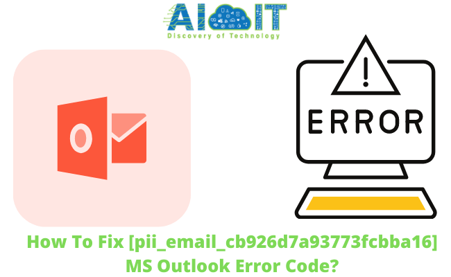How To Fix [pii_email_cb926d7a93773fcbba16] MS Outlook Error Code | Easy Fix | New Updates 2021?