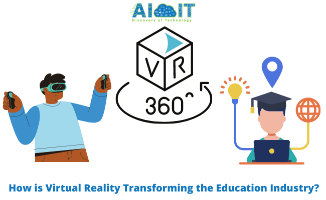 How is Virtual Reality Transforming the Education Industry?