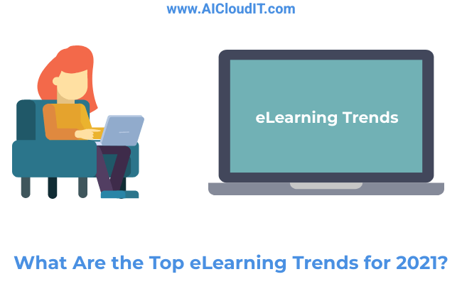 What Are the Top eLearning Trends for 2021?