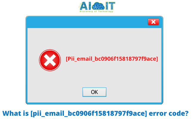 What is the [pii_email_bc0906f15818797f9ace] error code?